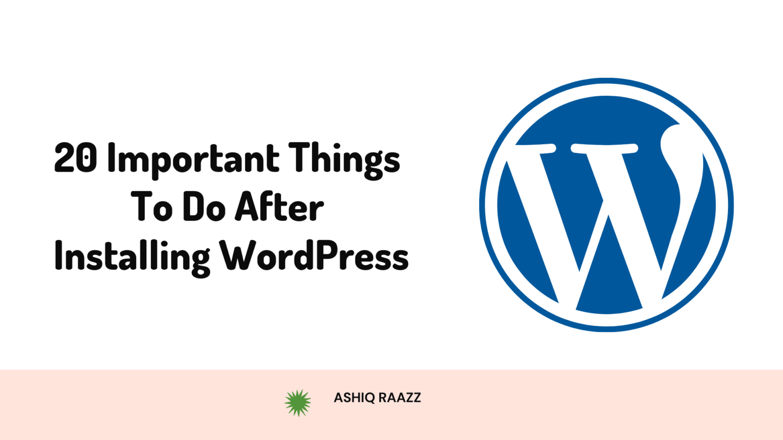 20-Important-Things-To-Do-After-Installing-WordPress